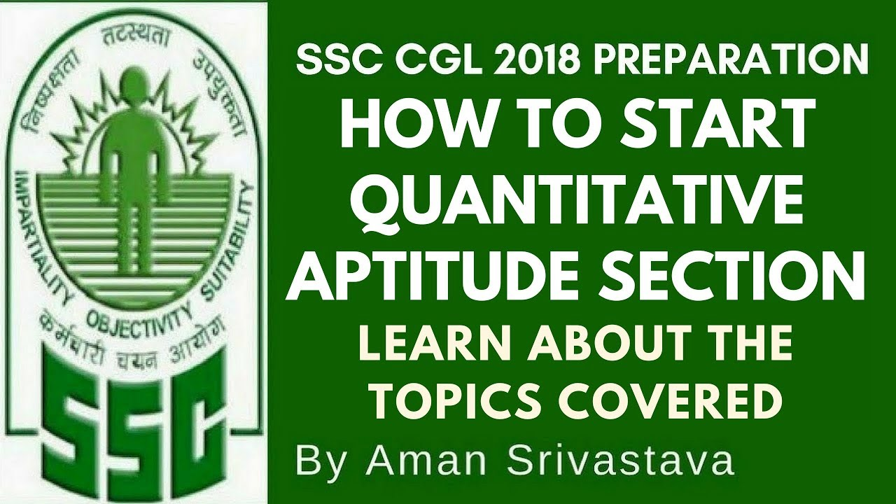 SSC CGL 2018 Quantitative Aptitude Preparation - Topics Covered in this Section by Aman Srivastava