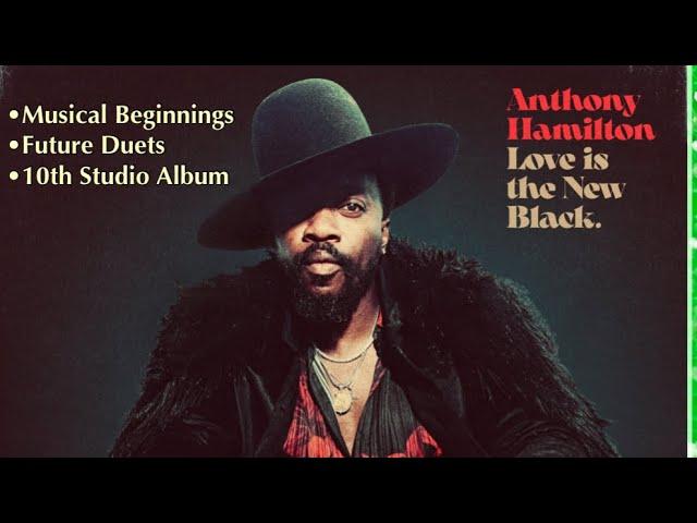 Anthony Hamilton Talks 10th Studio Album