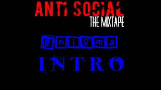 Enigma - #INTRO [Antisocial-Mixtape] - Vol 1
