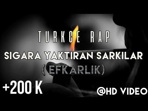 Türkçe Rap | Sigara Yaktıran Şarkılar #1 (Efkarlık)