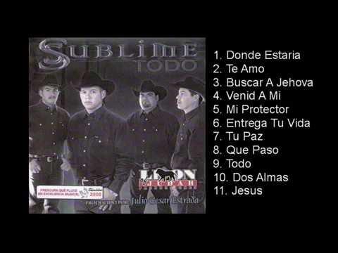 Grupo Sublime - Todo Album - Cumbia Cristiana
