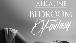 Alkaline - Bedroom Fantasy (Raw) February 2015