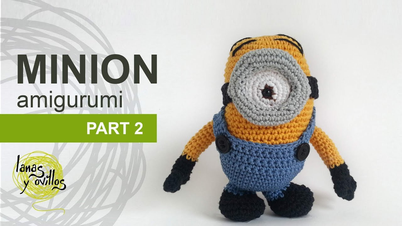 Tutorial Minion Amigurumi Part 2 (English subtitles) - YouTube
