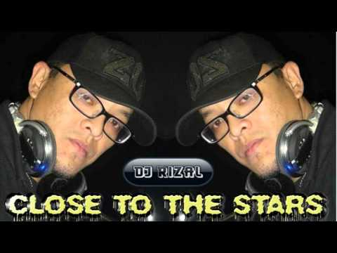 CLOSE TO THE STARS Dj Rizal