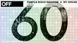 Purple Disco Machine - My House - OFF060