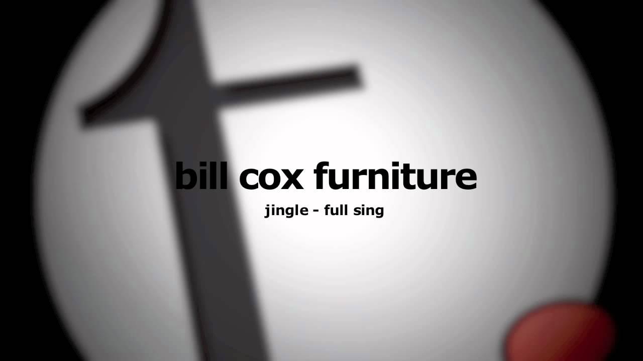 Bill Cox Furniture   Jingle (Full Sing)