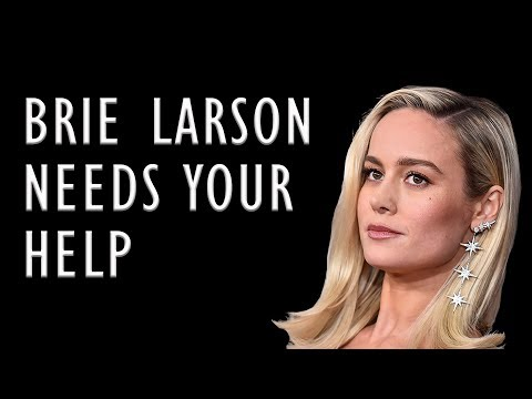 Brie Larson Needs Your Help