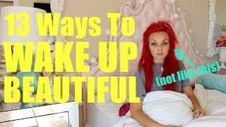 13 Ways To Wake Up Beautiful