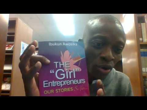 The Girl Entrepreneur By; Ibukun Awosika