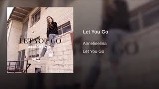 "annelieElina - ""Let You Go"" // Official Audio"