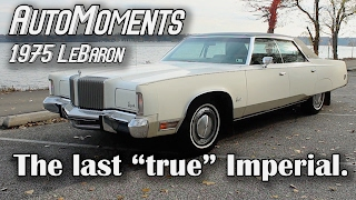 "1975 Imperial LeBaron - Driving the Last ""True"" Imperial 