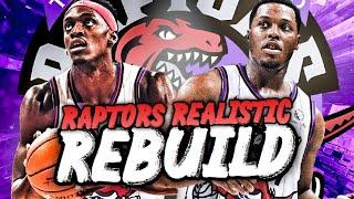 TORONTO RAPTORS REALISTIC REBUILD! (NBA 2K20)