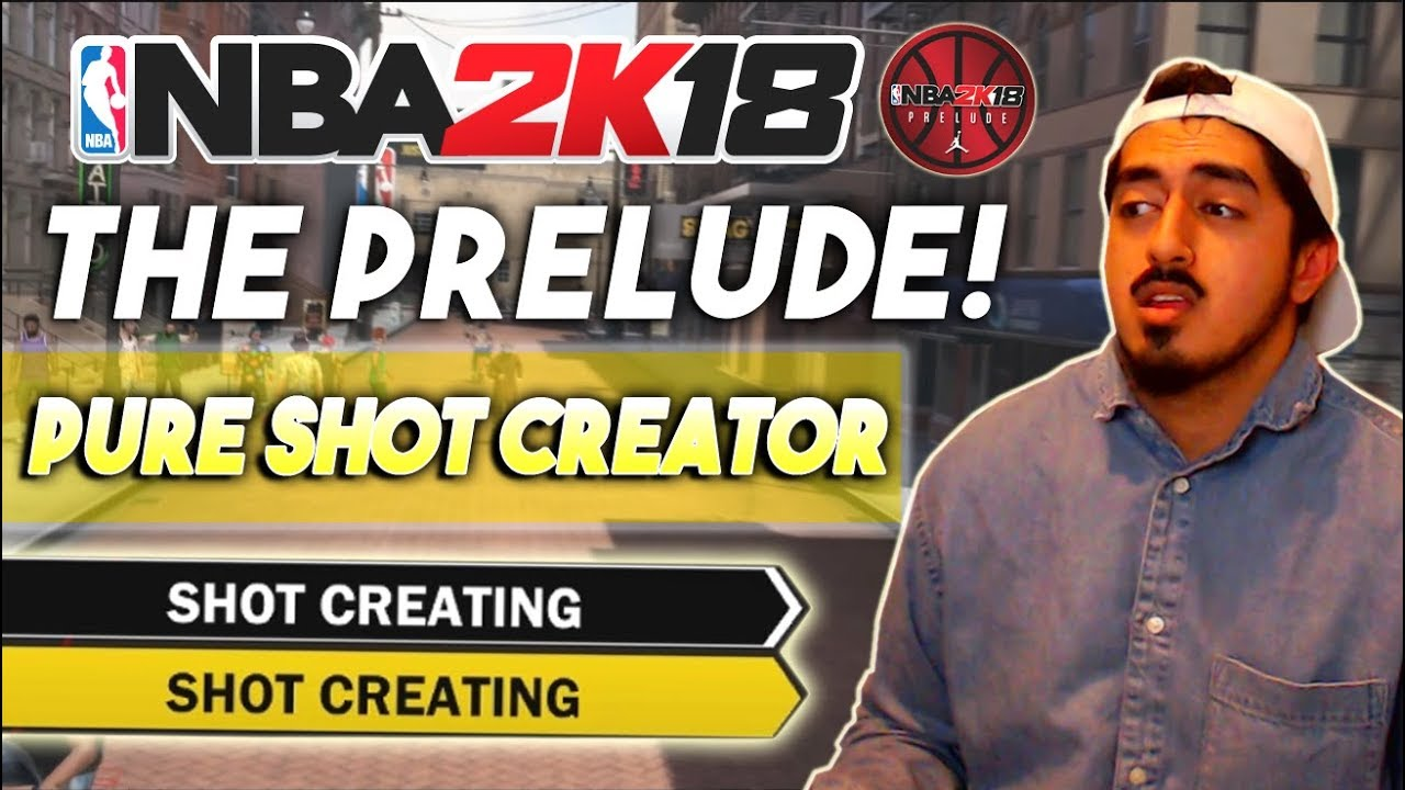 THE PURE SHOT CREATOR IS AMAZING NBA2K18 Prelude Gameplay