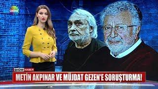 Metin Akpınar ve Müjdat Gezen'e soruşturma!