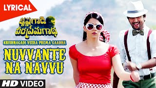 Nuvvante Na Navvu lyrical Video Song || Krishnagadi Veera Prema Gaadha Songs || Nani, Mehr Pirzada