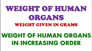 WEIGHT OF HUMAN ORGANS- WEIGHT OF HUMAN ORGANS- TOP 10