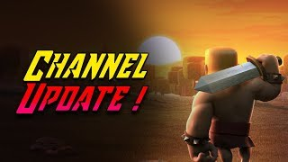 Clash of Clans | What am I up to? | Channel Update #1