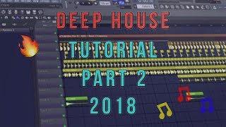 *NEW* How To Make Deep House | FL Studio 12 | 2018 [Tutorial Part #2] (Vocal & Break)