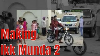 Behind The Scenes Ikk Munda 2 Sheera Jasvir Ek Records