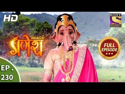 Vighnaharta Ganesh - Ep 230 - Full Episode - 9th July, 2018