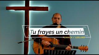 Tu frayes un chemin (Way Maker French Cover) - Sinach / Leeland