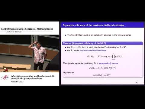 Mădălin Guţă : Information geometry and local asymptotique normality in quantum statistics