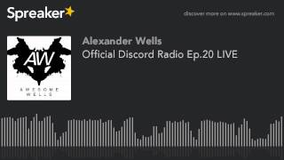 Official Discord Radio Ep.20 LIVE (part 2 of 5)