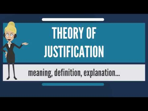 What is THEORY OF JUSTIFICATION? What does THEORY OF JUSTIFICATION mean?
