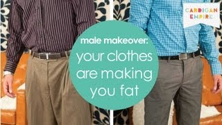3 Ways Your Clothes are Making You Fat - Mens Makeover Must See Thumbnail