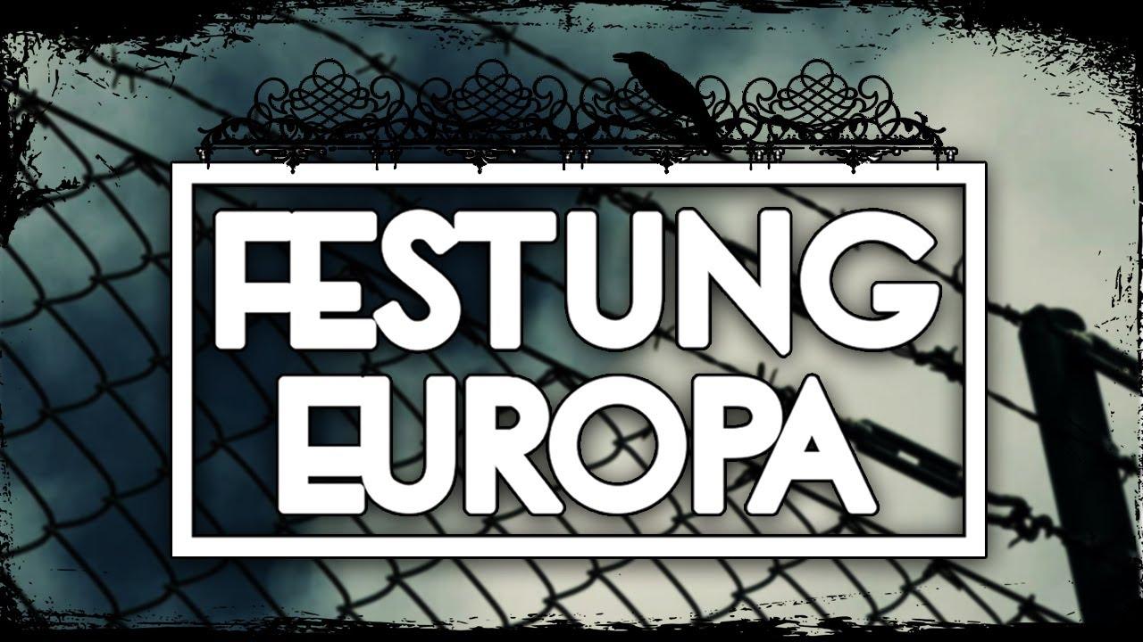 FESTUNG EUROPA - Wie und warum wir unsere Grenzen schützen müssen