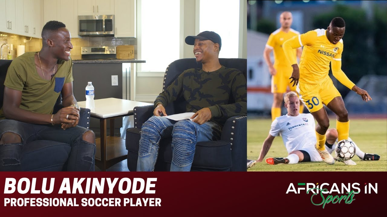 Bolu Akinyode | Talks About Life Back in Nigeria and Playing Soccer in The United States | AIS