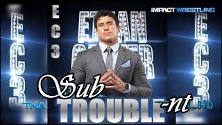 TNA Ethan Carter III (EC3) Canción Subtitulada