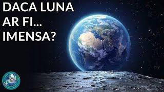 Daca Luna ar fi mai mare decat Pamantul