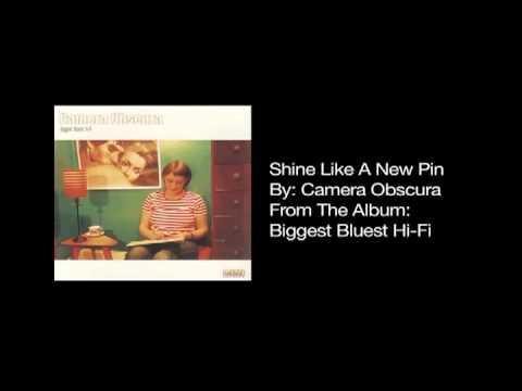 3e51e7972bf Camera Obscura - Shine Like a New Pin - YouTube