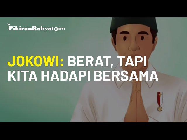 Idul Fitri 2020 di Tengah Pandemi, Jokowi: Memang Berat, Kita Hadapi Bersama-sama