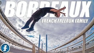 #5 - Bordeaux - French Freerun Family (ft ADDAB)