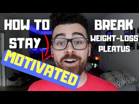 HOW TO STAY MOTIVATED & Breakthrough Weight Loss Plateaus