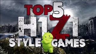 Top 5 H1Z1 Style Android Games