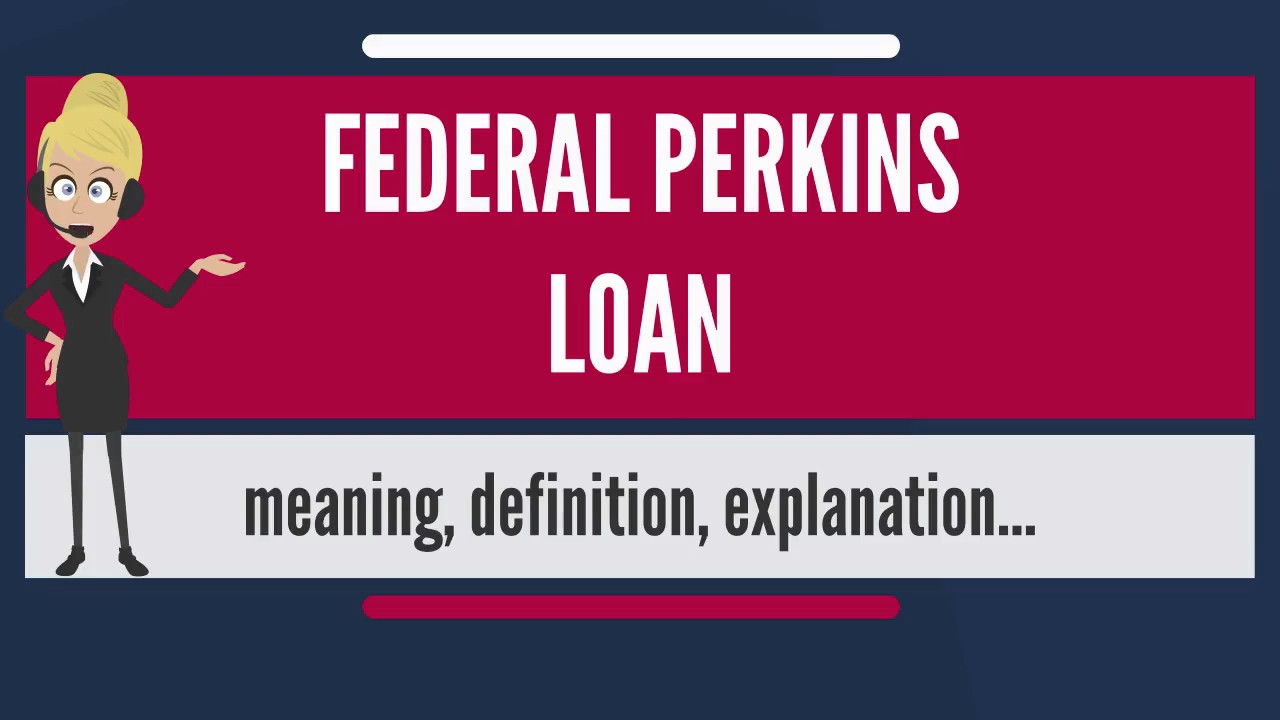 What is FEDERAL PERKINS LOAN? What does FEDERAL PERKINS LOAN mean ...