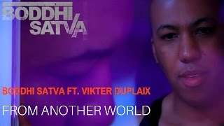 Boddhi Satva feat. Vikter Duplaix - From An Other World (Official Video)