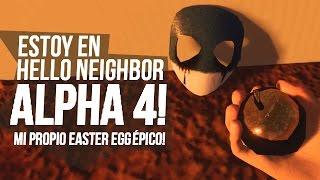 ESTOY EN HELLO NEIGHBOR ALPHA 4 : REACCIONANDO A MI PROPIO EASTER EGG ! ÉPICO