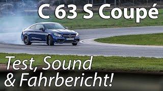 2016 Mercedes-AMG C63 S Coupé   Test, Sound & Fahrbericht!