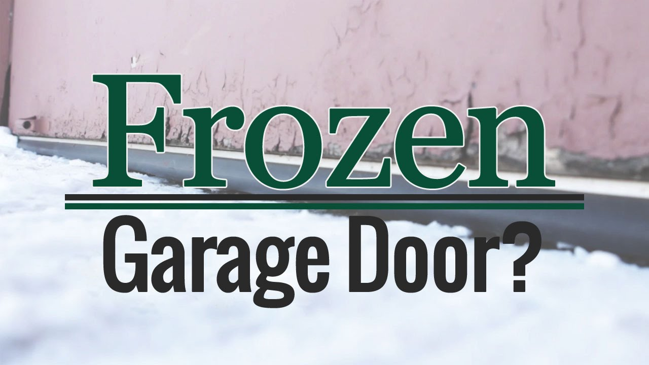 Fixing And Preventing A Frozen Garage Door Youtube