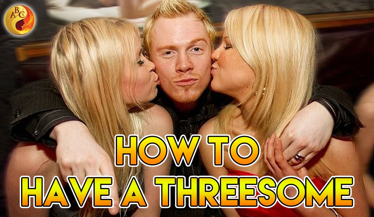 to threesome girlfriend how a get