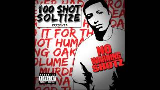 100 Shot Soltize - Till Hell Reach Ft  Mozzy Emozzy
