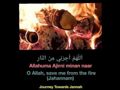 Allahuma ajirni Minan naar dua (O Allah, save me from the fire jahannam)