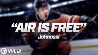 NHL 18 - Johnossi - Air Is Free