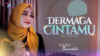 Download DERMAGA CINTAMU  -  VANY THURSDILA (Official Music Video)