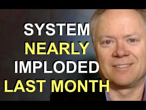 SYSTEM NEARLY FELL APART LAST MONTH | Chris Martenson