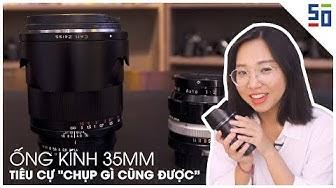 Ống kính 35mm - Ống kính chụp gì cũng được | Tập 20 | Lên Phim Xuống Phố